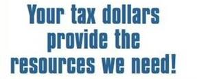 Your tax dollars provide the resources we need!