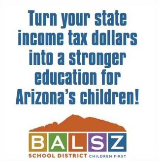 Turn your state income tax dollars into a stronger education for Arizona's children! Balsz Logo